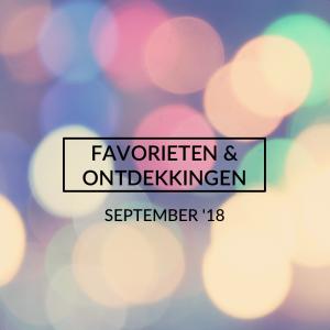 Favorieten en Ontdekkingen, September 2018