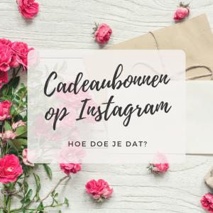 Cadeaubonnen op Instagram